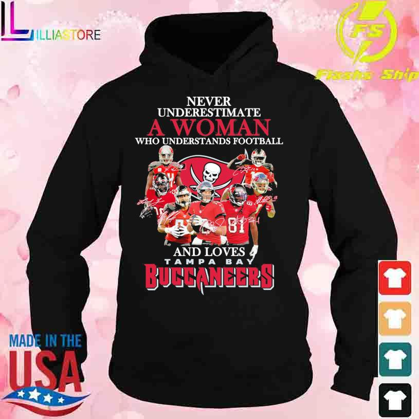 Tampa Bay Buccaneers never underestimate a Woman who understands Football and loves s hoodie