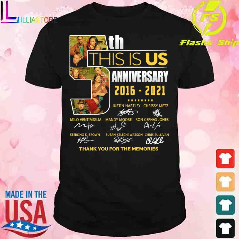 5TH this is Us anniversary 2016 2021 thank You for the memories signatures shirt