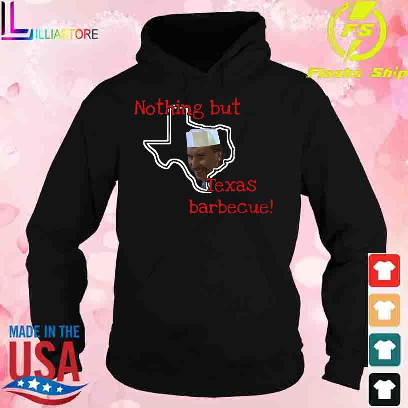 Nothing but Texas Barbecue s hoodie