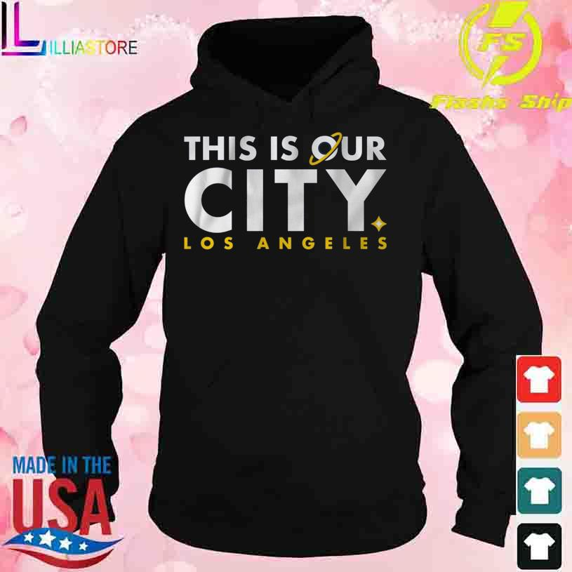 This is our City Los Angeles s hoodie